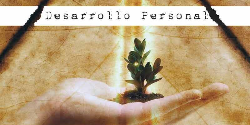 Desarrollo Personal - Crecimiento Humano
