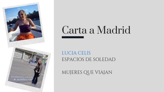 Carta a Madrid Lucia Celis en Espacios de Soledad