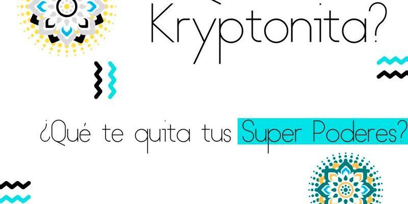 Qué es tu Kryptonita - Qué te quita tus Super Poderes AportAmor