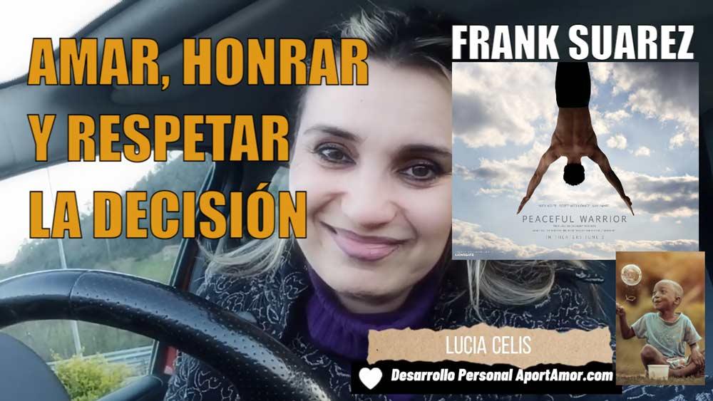 Duelo: aceptar y afrontar ¿y si amamos, honramos y respetamos LA (posible) DECISIÓN de Frank Suarez?