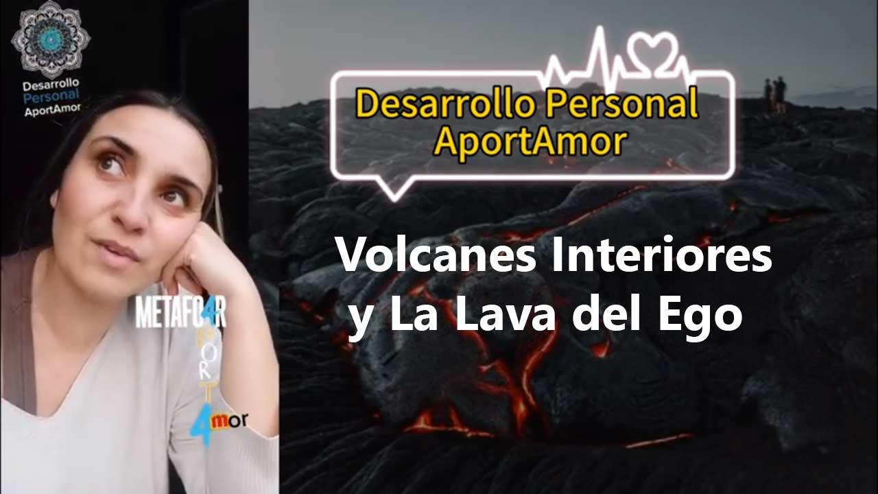 Volcanes-Interiores-y-La-Lava-del-Ego.-Intervencion-AportAmor